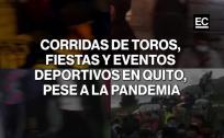 Corridas de toros, fiesta de 15 años y eventos clandestinos en Quito, ante propagación del covid-19