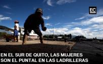 Así es el trabajo de las mujeres ladrilleras en Quito